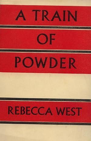 A Train of Powder .: West, Rebecca: