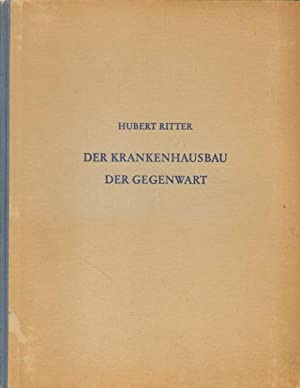 Der Krankenhausbau der Gegenwart- und Ausland.: Ritter, Hubert: