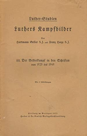 Luthers Kampfbilder.: Grisar, Hartmann und