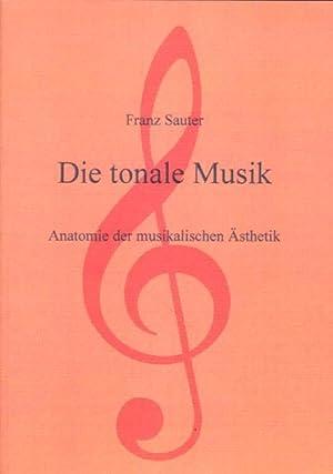 9783831102327: Die tonale Musik: Anatomie der musikalischen Ästhetik ...