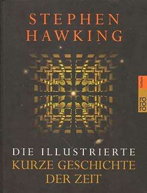 Die illustrierte kurze Geschichte der Zeit.: Hawking, Stephen:
