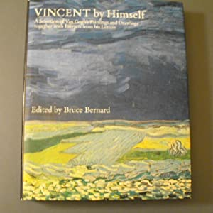 Vincent by Himself/A Selection of Van Gogh's Paintings and Drawings Together with ...