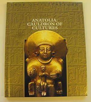 Anatolia: Cauldron of Cultures (Lost Civilizations Series)