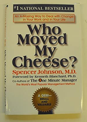 Who Moved My Cheese?: Spencer Johnson, M.D.