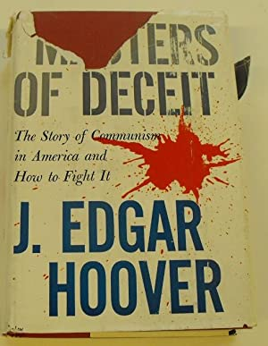 Masters of Deceit: The Story of Communism: Hoover, J. Edgar