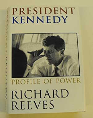 President Kennedy: Profile of Power: Reeves, Richard