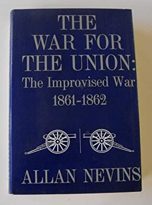 The War for the Union - Volumes I, II, III & IV: Nevins, Allan