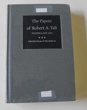 The Papers of Robert A. Taft: 1949-1953, Vol 4: Taft, Robert A.
