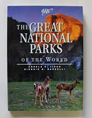 AAA Great National Parks of the World: Ildos, Angela S. & Bardelli, Giorgio G.