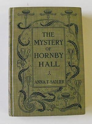 The Mystery of Hornby Hall: Sadlier, Anna T.