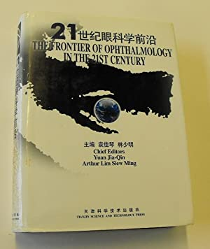 The Frontier of Ophthalmology in the 21st Century (Chinese Edition): Wyanjia-qin and Arthur Lim ...