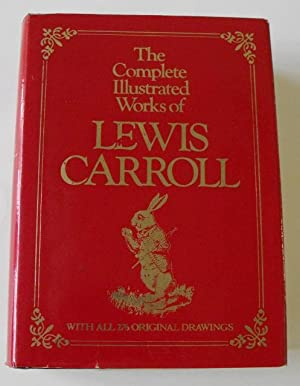 The Complete Illustrated Works of Lewis Carroll: Carroll, Lewis