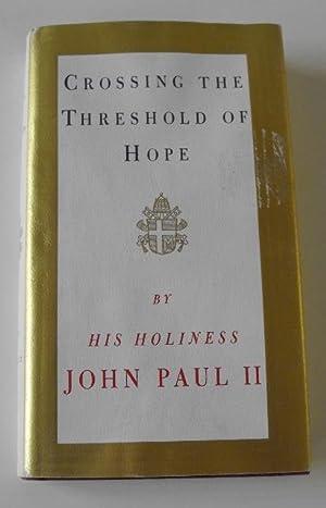 Crossing the Threshold of Hope: Pope John Paul II; Messori, Vittorio