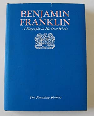 Benjamin Franklin: A Biograph in His Own Words, 2 Volume Set