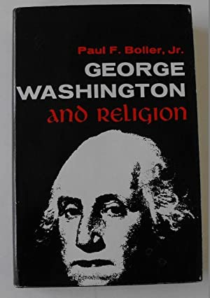 George Washington and Religion: Boller, Paul F. Jr.