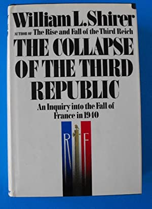 Collapse of the Third Republic: An Inquiry into the Fall of France in 1940: Shirer, William L.