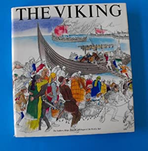 The Viking: The Settlers, Ships, Swords, and Sagas of the Nordic Age: Almgren, Bertil