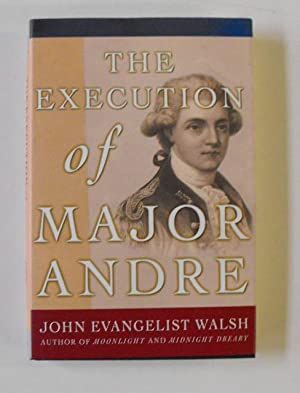 The Execution of Major Andre: Walsh, John Evangelist