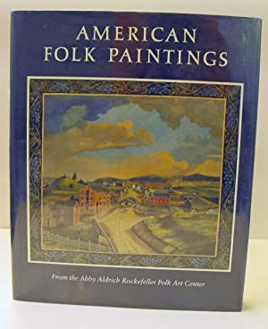 American Folk Paintings: Paintings and Drawings Other Than Portraits from the Abby Aldrich ...