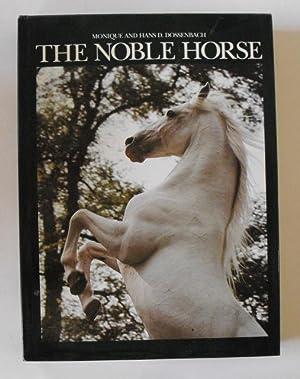 The Noble Horse: Dossenbach, Monique & Hans D.