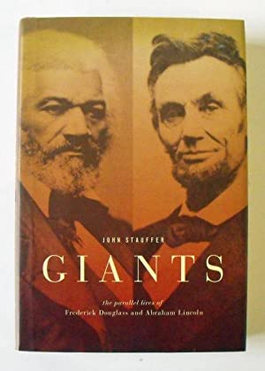 Giants: The Parallel Lives of Frederick Douglass and Abraham Lincoln: Stauffer, John