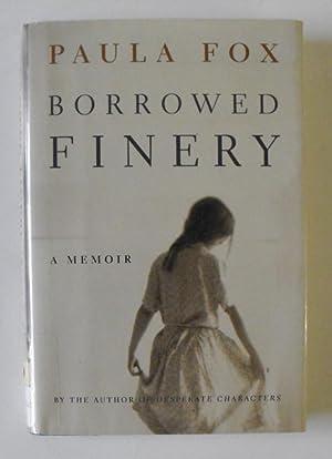 Borrowed Finery: A Memoir: Fox, Paula