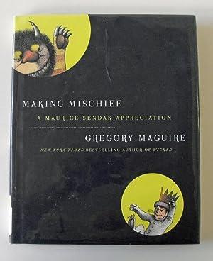 Making Mischief: A Maurice Sendak Appreciation: Maguire, Gregory