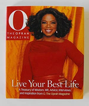 Live Your Best Life: A Treasury of Wisdom, Wit, Advice, Interviews, and Inspiration from O. The ...