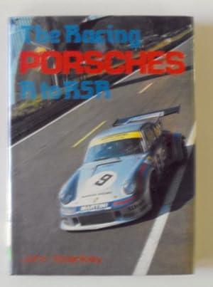 The Racing Porsches R to RSR: Starkey, John