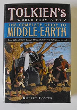 The Complete Guide to Middle-earth: Tolkien's World: Foster, Robert