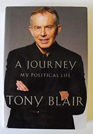 A Journey: My Political Life: Blair, Tony