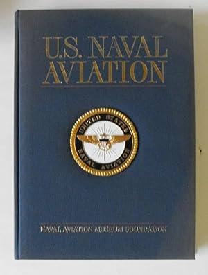 United States Naval Aviation: Goodspeed, M. Hill (Editor)