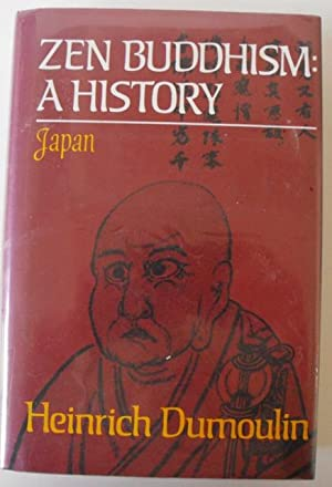 Zen Buddhism: A History, Vol. 2: Japan: Dumoulin, Heinrich