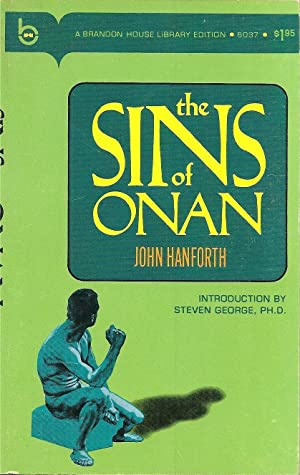 The Sins of Onan: John Hanforth