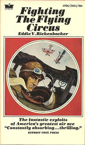 Fighting The Flying Circus: Eddie V. Rickenbacker