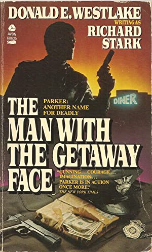 The Man with the Getaway Face: Donald E. Westlake