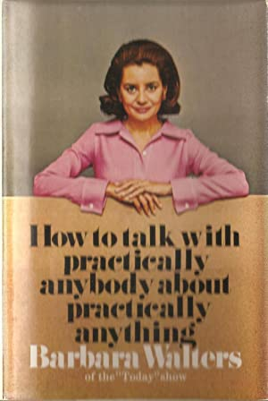 How to Talk with Practically Anybody About Practically Anything: Barbara Walters