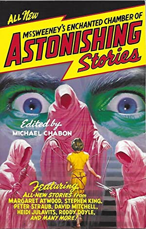 McSweeney's Enchanted Chamber of Astonishing Stories: edited by Michael