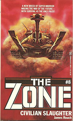 The Zone #8: Civilian Slaughter: James Rouch