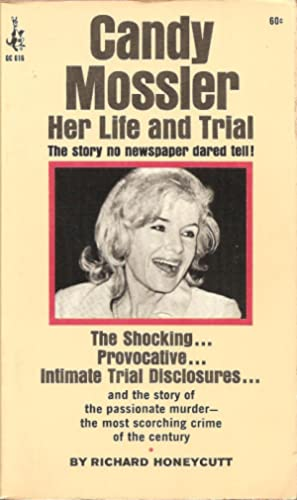 Candy Mossler: Her Life and Trial: Richard Honeycutt