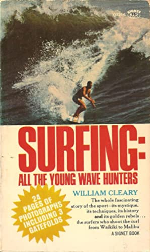 Surfing: All the Young Wave Hunters: William Cleary