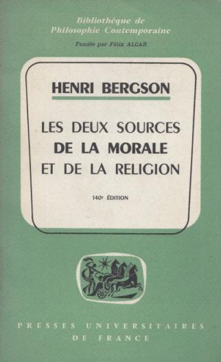 Les deux sources de la morale et: Bergson, Henri: