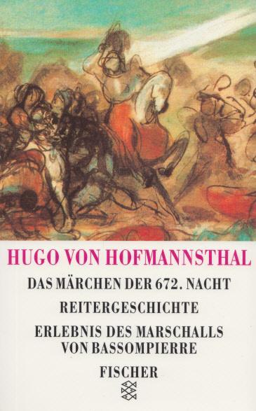 Das Märchen der 672. Nacht. Reitergeschichte. Erlebnis: Hofmannsthal, Hugo von: