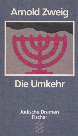 Die Umkehr. Jüdische Dramen. Erw. um ein: Zweig, Arnold: