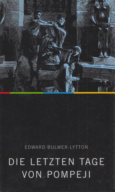 Die letzten Tage von Pompeji. (= Reader's: Bulwer-Lytton, Edward: