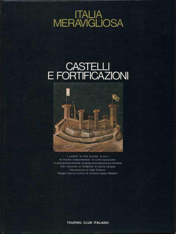 Italia Meravigliosa - Castelli e Fortificazioni. Introduzione: Ramelli, Antonio Cassi:
