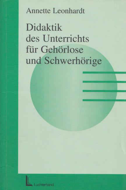 Didaktik des Unterrichts für Gehörlose und Schwerhörige.: Leonhardt, Annette: