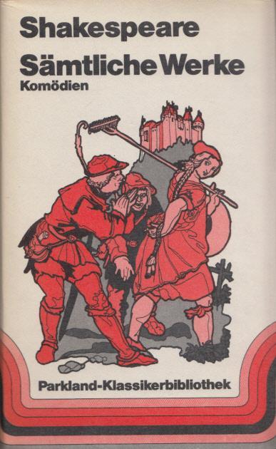 Sämtliche Werke vier Bänden. Band 1: Komödien.: Shakespeare, William: