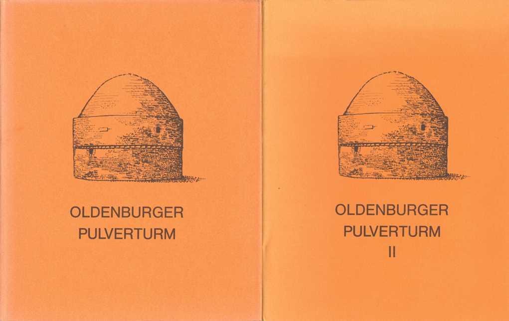 Oldenburger Pulverturm: Verlorene und gefährdete Bauwerke 1945-1975.: Asche, Kurt, Jörg