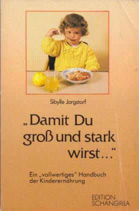 """Damit Du groß und stark wirst ."""": Jargstorf, Sibylle:"""